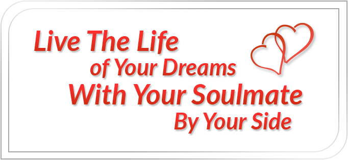 Live The Life Of Your Dreas With Your Soulmate By Your Side